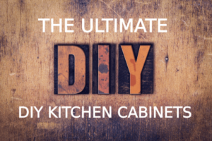 The Ultimate DIY Kitchen Cabinets
